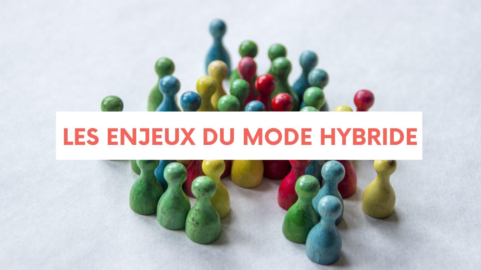 Les grands enjeux du mode hybride